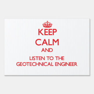 Keep Calm and Listen to the Geotechnical Engineer Lawn Signs