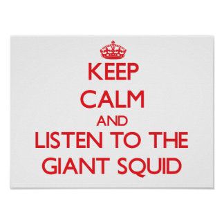 Keep calm and listen to the Giant Squid Poster