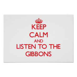 Keep calm and listen to the Gibbons Poster