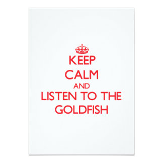 Keep calm and listen to the Goldfish 5x7 Paper Invitation Card
