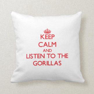Keep calm and listen to the Gorillas Pillows