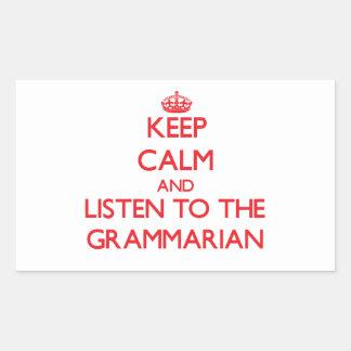 Keep Calm and Listen to the Grammarian Rectangular Sticker