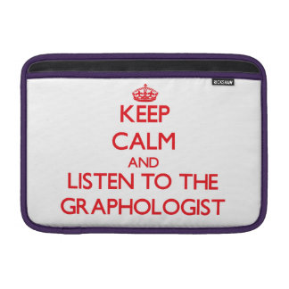 Keep Calm and Listen to the Graphologist Sleeves For MacBook Air