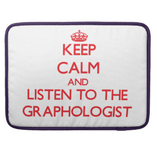 Keep Calm and Listen to the Graphologist Sleeve For MacBooks