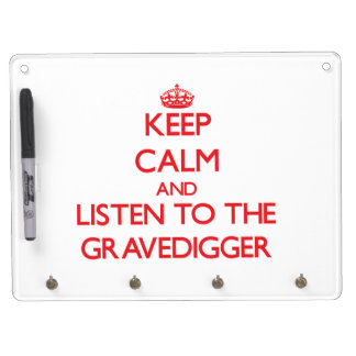 Keep Calm and Listen to the Gravedigger Dry Erase Board With Keychain Holder