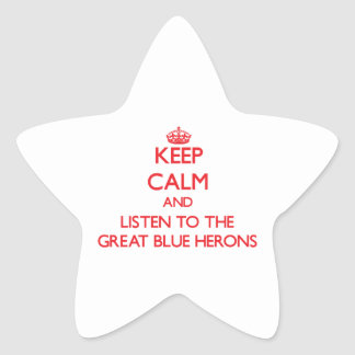 Keep calm and listen to the Great Blue Herons Star Sticker