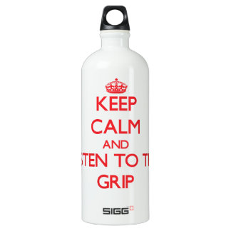 Keep Calm and Listen to the Grip SIGG Traveler 1.0L Water Bottle
