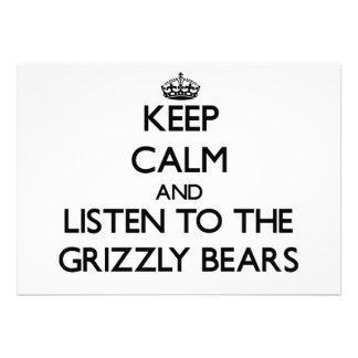 Keep calm and Listen to the Grizzly Bears Custom Invitations