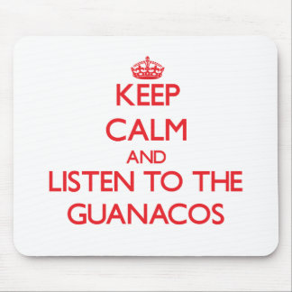 Keep calm and listen to the Guanacos Mousepad