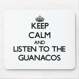 Keep calm and Listen to the Guanacos Mousepads