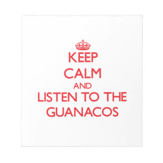 Keep calm and listen to the Guanacos Memo Pads