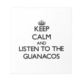 Keep calm and Listen to the Guanacos Memo Note Pads