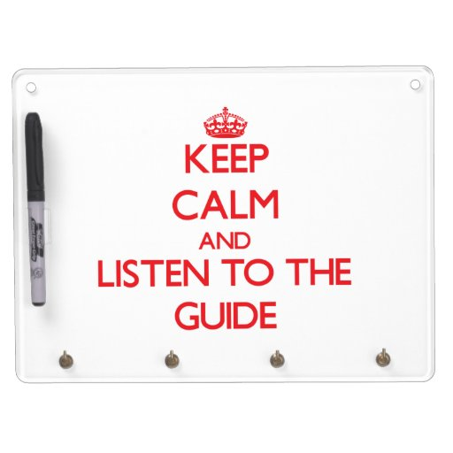 Keep Calm and Listen to the Guide Dry-Erase Whiteboard