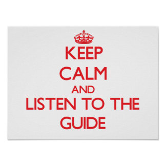 Keep Calm and Listen to the Guide Posters