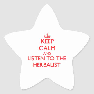 Keep Calm and Listen to the Herbalist Sticker
