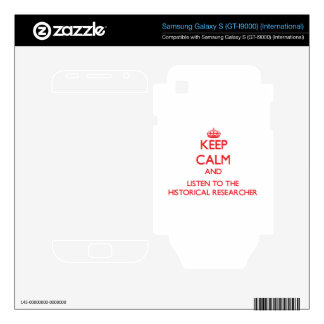 Keep Calm and Listen to the Historical Researcher Samsung Galaxy S Decal