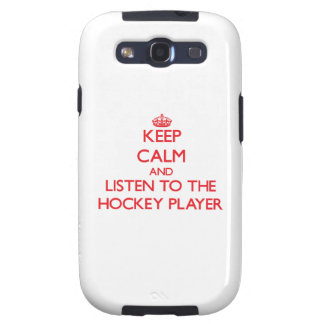 Keep Calm and Listen to the Hockey Player Samsung Galaxy S3 Cover