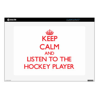"Keep Calm and Listen to the Hockey Player Decal For 15"" Laptop"
