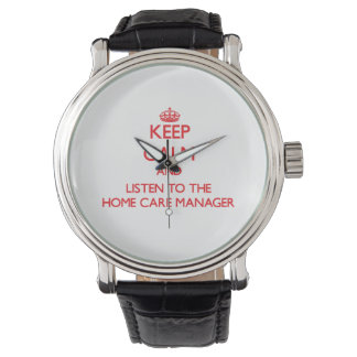 Keep Calm and Listen to the Home Care Manager Wrist Watch