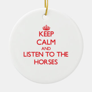 Keep calm and listen to the Horses Double-Sided Ceramic Round Christmas Ornament