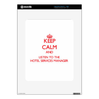 Keep Calm and Listen to the Hotel Services Manager Skins For iPad