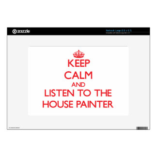 Keep Calm and Listen to the House Painter Netbook Skin