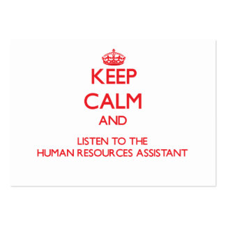 Keep Calm and Listen to the Human Resources Assist Business Card Templates