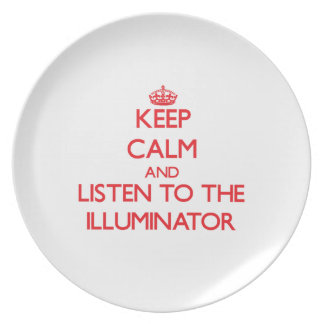 Keep Calm and Listen to the Illuminator Party Plates