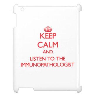 Keep Calm and Listen to the Immunopathologist iPad Case