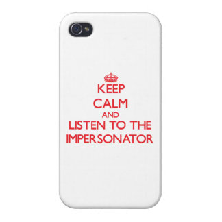 Keep Calm and Listen to the Impersonator Cases For iPhone 4