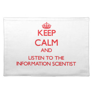 Keep Calm and Listen to the Information Scientist Place Mats