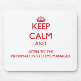Keep Calm and Listen to the Information Systems Ma Mousepad