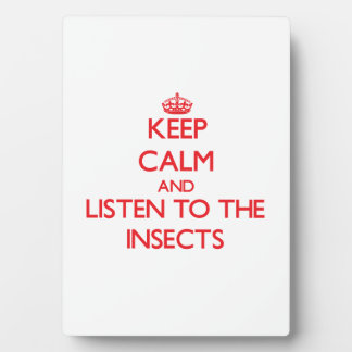 Keep calm and listen to the Insects Photo Plaque