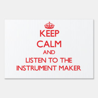 Keep Calm and Listen to the Instrument Maker Signs