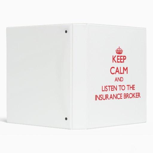 Keep Calm and Listen to the Insurance Broker Binder