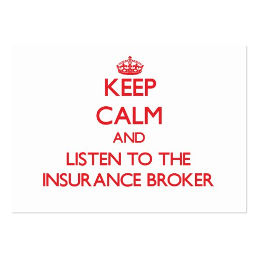 Keep Calm and Listen to the Insurance Broker Business Card Templates