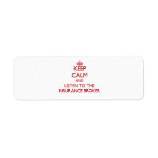 Keep Calm and Listen to the Insurance Broker Custom Return Address Labels