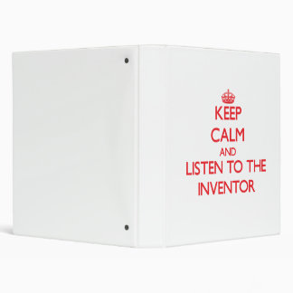 Keep Calm and Listen to the Inventor Binder