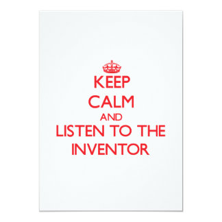 """Keep Calm and Listen to the Inventor 5"""" X 7"""" Invitation Card"""