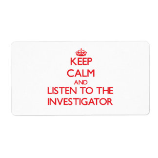 Keep Calm and Listen to the Investigator Shipping Label