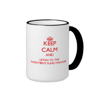 Keep Calm and Listen to the Investment Fund Manage Ringer Mug