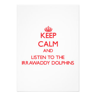 Keep calm and listen to the Irrawaddy Dolphins Invitation