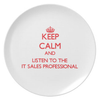 Keep Calm and Listen to the It Sales Professional Party Plate