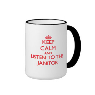 Keep Calm and Listen to the Janitor Ringer Mug