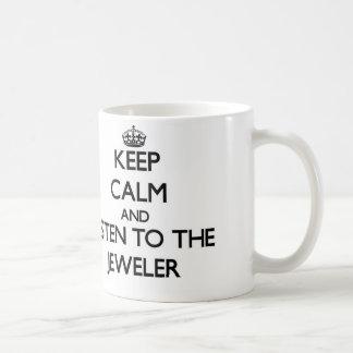 Keep Calm and Listen to the Jeweler Coffee Mug