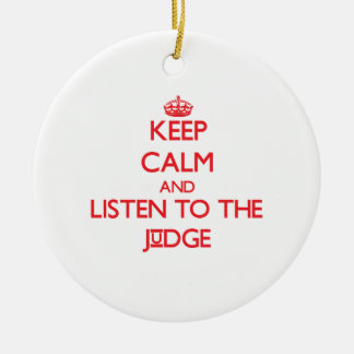 Keep Calm and Listen to the Judge Double-Sided Ceramic Round Christmas Ornament
