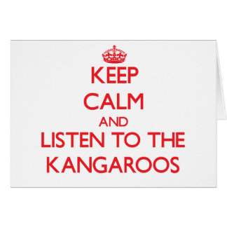 Keep calm and listen to the Kangaroos Card