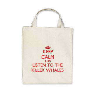 Keep calm and listen to the Killer Whales Canvas Bag