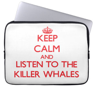 Keep calm and listen to the Killer Whales Computer Sleeves