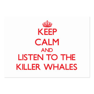 Keep calm and listen to the Killer Whales Large Business Cards (Pack Of 100)